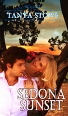 Sedona Sunset ebook by Tanya Stowe