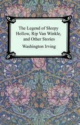 The Legend of Sleepy Hollow, Rip Van Winkle and Other Stories (The Sketch-Book of Geoffrey Crayon, Gent.) ebook by Washington Irving