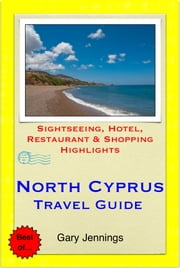 North Cyprus Travel Guide - Sightseeing, Hotel, Restaurant & Shopping Highlights (Illustrated) ebook by Gary Jennings
