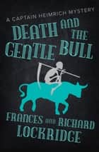 Death and the Gentle Bull ebook by Frances Lockridge, Richard Lockridge