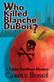 Who Killed Blanche DuBois? ebook by Carole Elizabeth Buggé