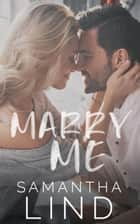 Marry Me - Lyrics and Love, #1 ebook by Samantha Lind