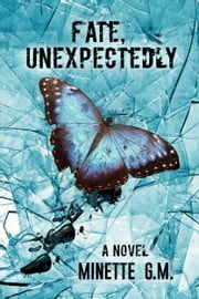 Fate, Unexpectedly ebook by Minette G.M.
