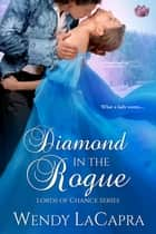 Diamond in the Rogue ebook by Wendy LaCapra
