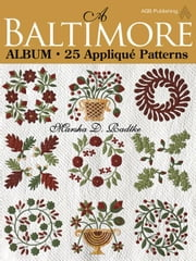 eBook A Baltimore Album: 25 Applique Patterns ebook by Radtke, Marsha D