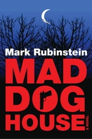 Mad Dog House ebook by Mark Rubinstein