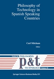 Philosophy of Technology in Spanish Speaking Countries ebook by Carl Mitcham