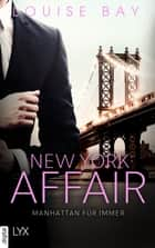 New York Affair - Manhattan für immer ebook by Louise Bay, Anja Mehrmann