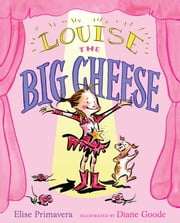 Louise the Big Cheese - Divine Diva ebook by Elise Primavera