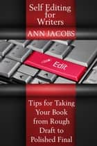 Self-Editing for Writers ebook by Ann Jacobs