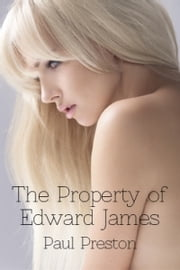 The Property of Edward James ebook by Paul Preston