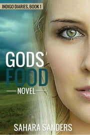 Gods' Food - Indigo Diaries, #1 ebook by Sahara S. Sanders