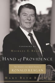 Hand of Providence - The Strong and Quiet Faith of Ronald Reagan ebook by Mary Beth Brown