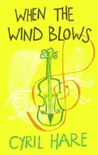 When the Wind Blows ebook by Cyril Hare