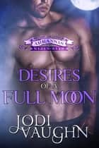 DESIRES OF A FULL MOON - RISE OF THE ARKANSAS WEREWOLVES ebook by Jodi Vaughn