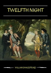 Twelfth Night ebook by William Shakespeare,William Shakespeare,William Shakespeare