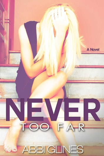 Never Too Far ebook by Abbi Glines