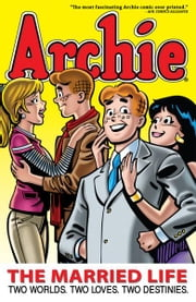 Archie: The Married Life Book 1 ebook by Kobo.Web.Store.Products.Fields.ContributorFieldViewModel