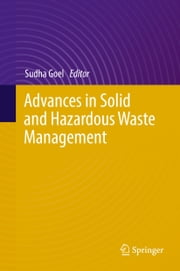 Advances in Solid and Hazardous Waste Management ebook by Sudha Goel