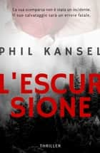 L'escursione ebook by Phil Kansel