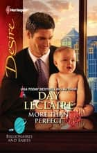 More Than Perfect - A Billionaire Boss Workplace Romance ebook by Day Leclaire