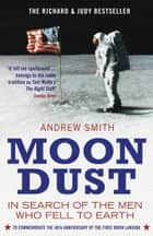 Moondust - In Search of the Men who Fell to Earth eBook by Andrew Smith