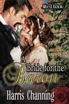 A Bride for the Baron ebook by Harris Channing