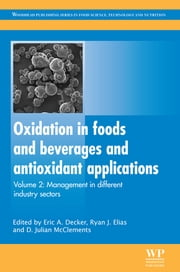 Oxidation in Foods and Beverages and Antioxidant Applications - Management in Different Industry Sectors ebook by Eric A Decker,Ryan J Elias,D. Julian McClements