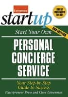 Start Your Own Personal Concierge Service - Your Step-By-Step Guide to Success ebook by Entrepreneur Press