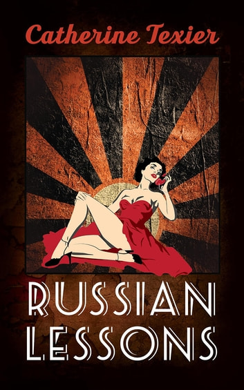 Russian Lessons ebook by Catherine Texier