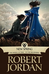 New Spring - The Novel ebook by Robert Jordan