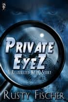 Private EyeZ ebook by Rusty Fischer