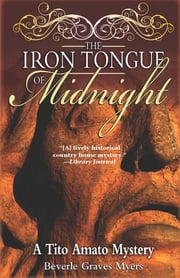 The Iron Tongue of Midnight - A Tito Amato Mystery ebook by Beverle Graves Myers