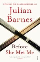 Before She Met Me ebook by Julian Barnes