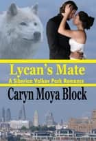 Lycan's Mate ebook by Caryn Moya Block