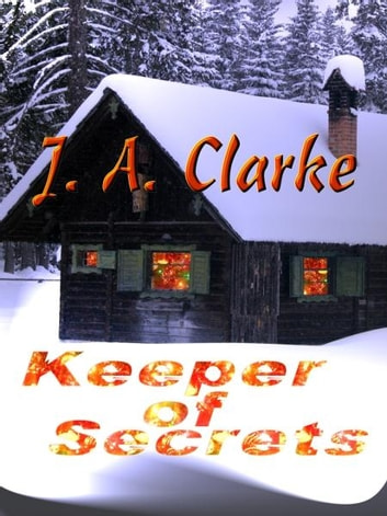 Keeper of Secrets eBook by J.A. Clarke