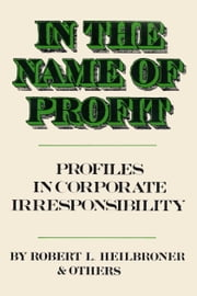 In the Name of Profit ebook by Robert L. Heilbroner
