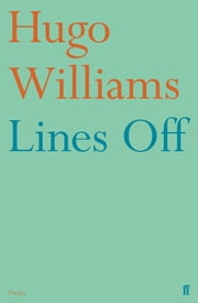 Lines Off ebook by Hugo Williams