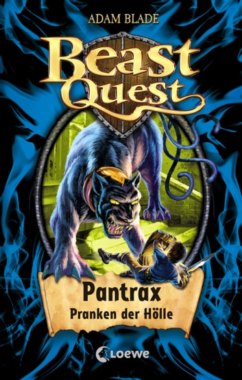 Beast Quest 24 - Pantrax, Pranken der Hölle ebook by Adam Blade