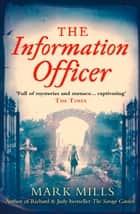 The Information Officer ebook by Mark Mills