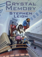 Crystal Memory ebook by Stephen Leigh