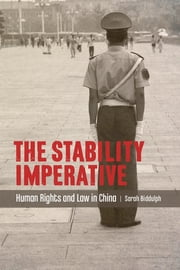 The Stability Imperative - Human Rights and Law in China ebook by Sarah Biddulph