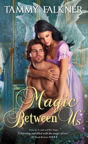 The Magic Between Us ebook by Tammy Falkner