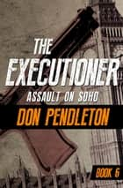 Assault on Soho ebook by Don Pendleton
