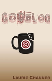 Godblog ebook by Laurie Channer