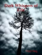 Dark Whispers of Life ebook by Vasil Meg
