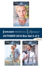 Harlequin Medical Romance October 2016 - Box Set 2 of 2 - Swept Away by the Seductive Stranger\The Courage to Love Her Army Doc\Second Chance with Lord Branscombe ebook by Amy Andrews, Karin Baine, Joanna Neil