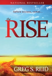 The Rise - The Journey Before The Success ebook by Greg S. Reid