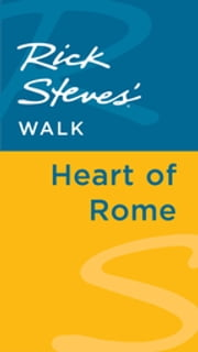 Rick Steves' Walk: Heart of Rome ebook by Rick Steves,Gene Openshaw