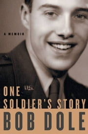 One Soldier's Story - A Memoir ebook by Bob Dole